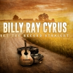 """Billy Ray Cyrus Announces New Album, """"Set the Record Straight,"""" Featuring Loretta Lynn, Ronnie Milsap, Miley Cyrus & More"""