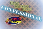 The Hawk Morning Show Confessional… 10/17/19