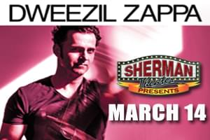 Just Announced! Dweezil Zappa at The Sherman Theater March 14th!