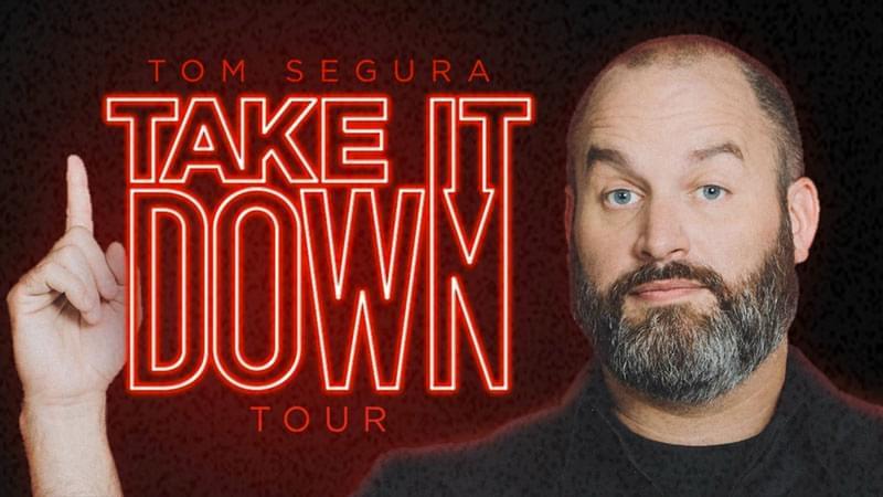 OCT 11 • Tom Segura (Second Show)