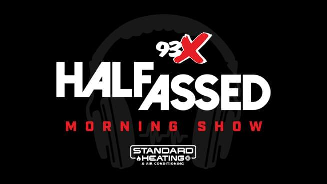 93X Half-Assed Morning Show Podcast