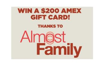 Win a $200 AMEX Gift Card THANKS TO ALMOST FAMILY!