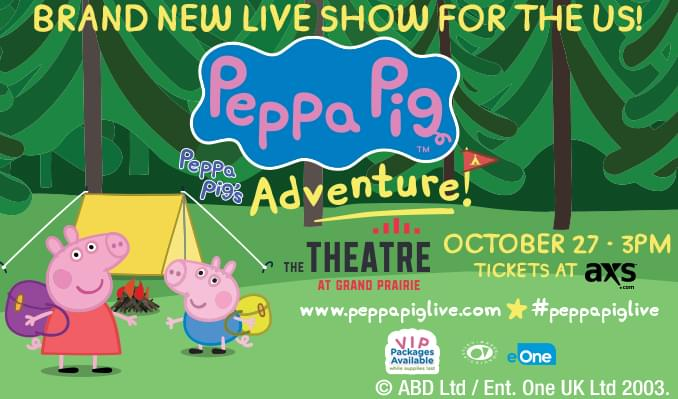 Listen to Win Tickets to see Peppa Pig's Big Adventure!