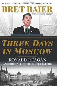 Three Days in Moscow by Bret Baier