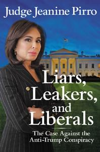 Liars, Leakers, and Liberals by Jeanine Pirro