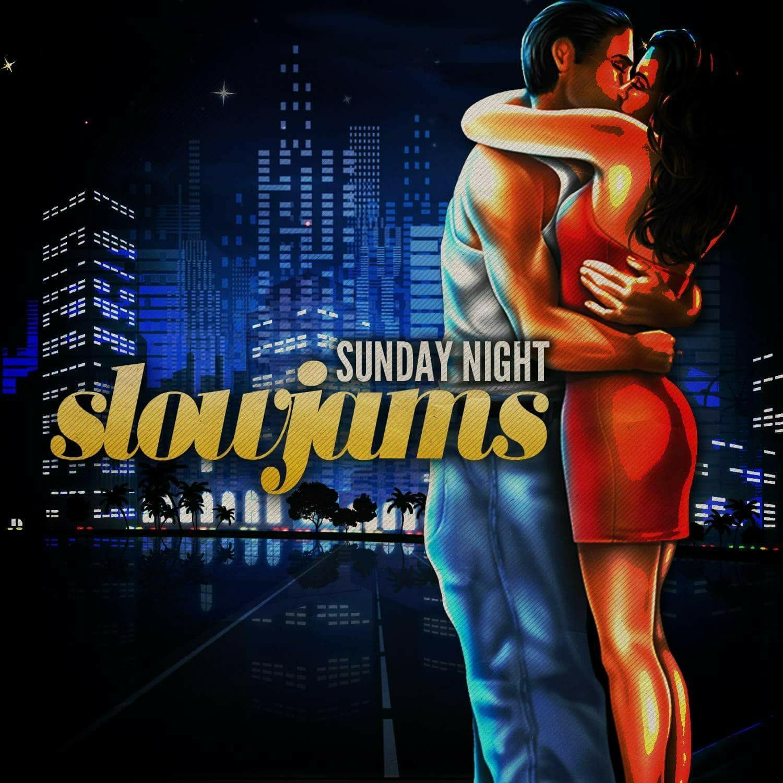 Sunday Night Slow Jams