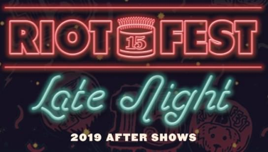 The official 2019 Riot Fest Late Night shows are here