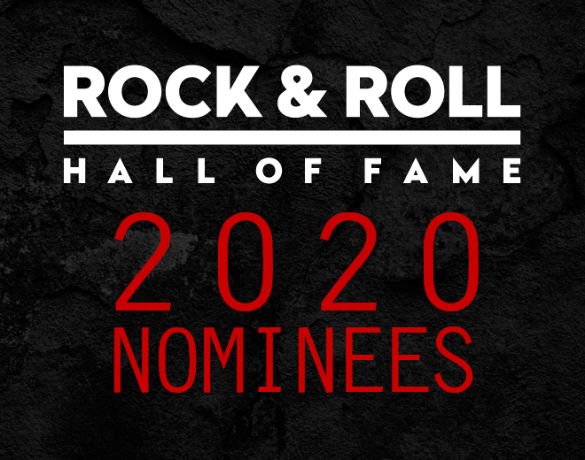 2020 Rock & Roll Hall of Fame Nominees