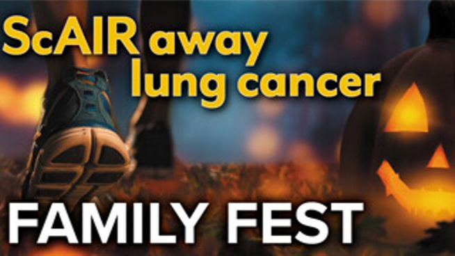 October 26 – ScAIR Away Lung Cancer Family Fest