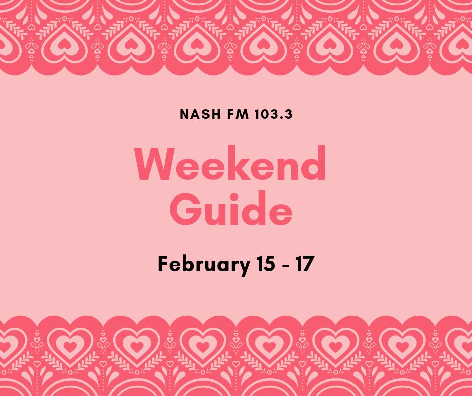 Weekend Guide: February 15-17