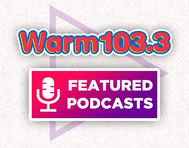 WARM 103.3 Featured Podcasts