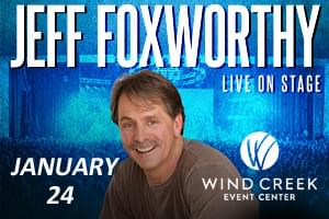 Cat Country 96 Welcomes Jeff Foxworthy to Wind Creek Event Center