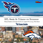 Titans vs Broncos: Gameday Info