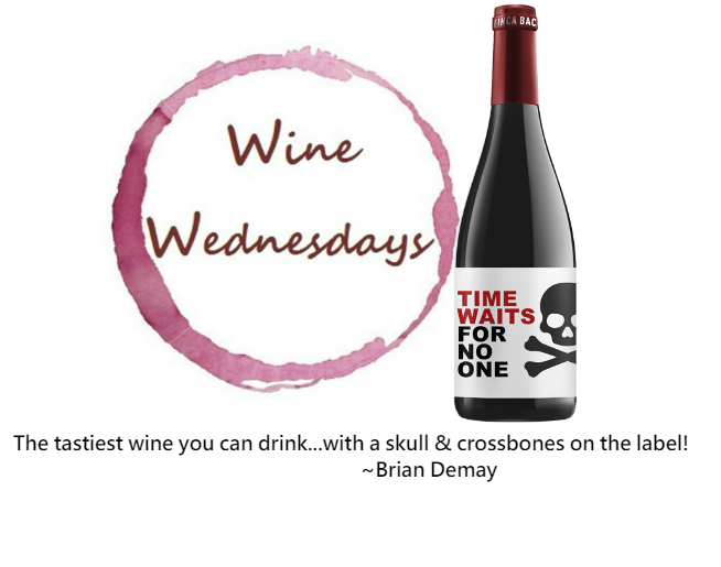 Brian Demay's Wine Wednesday: Time Waits For No One