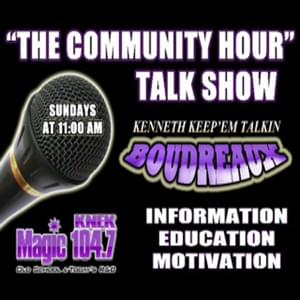 """The Community Hour"" KNEK Magic 104.7"