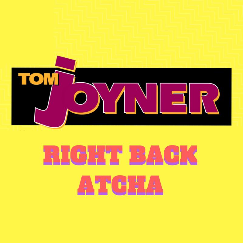Tom Joyner Right Back Atcha