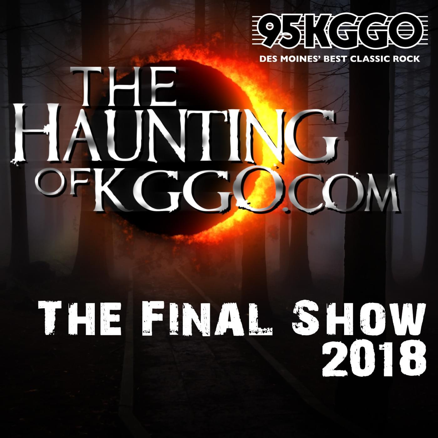 Haunting of KGGO.com – The Final Show