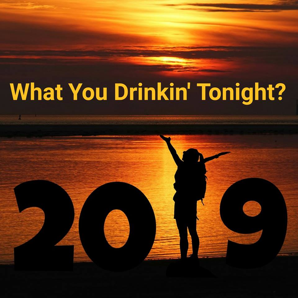 What You Drinkin' Tonight – January 4, 2019
