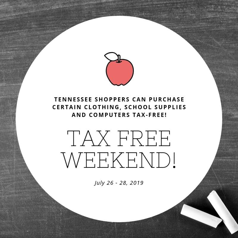 Tennessee's Tax Free Weekend is July 26-28th