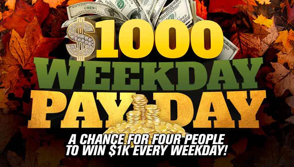 4k Fall – 1000 Weekday Payday