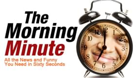 The Morning Minute!