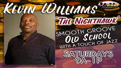 """WHRP """"Saturday Smooth Groove"""" With Kevin Williams """"The Nighthawk""""!"""