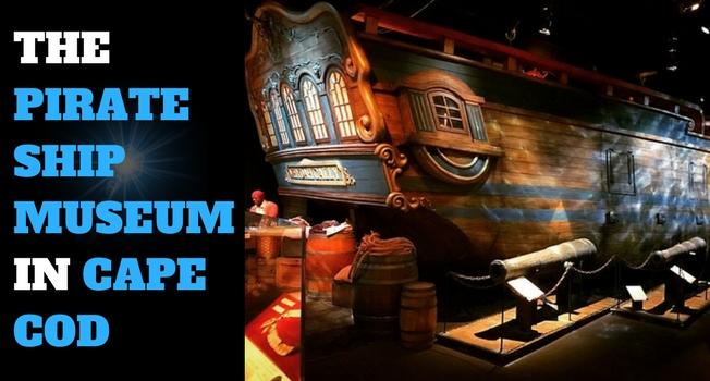 Museum Spotlight: Whydah Pirate Museum in Cape Cod