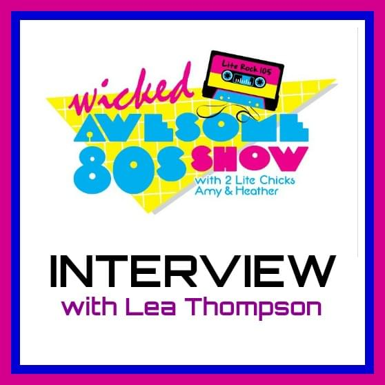 A WICKED AWESOME 80's INTERVIEW with LEA THOMPSON!