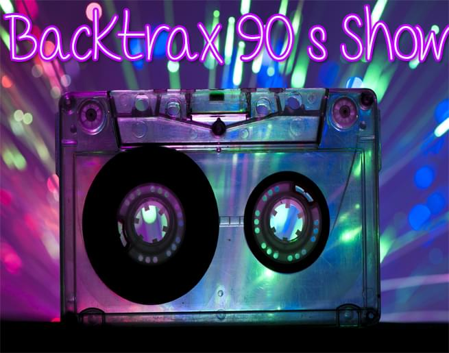 Backtrax 90's Show