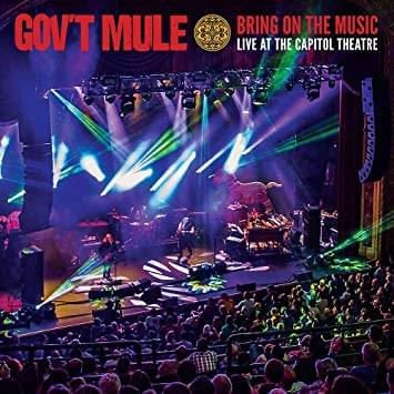 ALBUM OF THE WEEK: Gov't Mule – Bring On The Music (Live at the Capitol Theater)