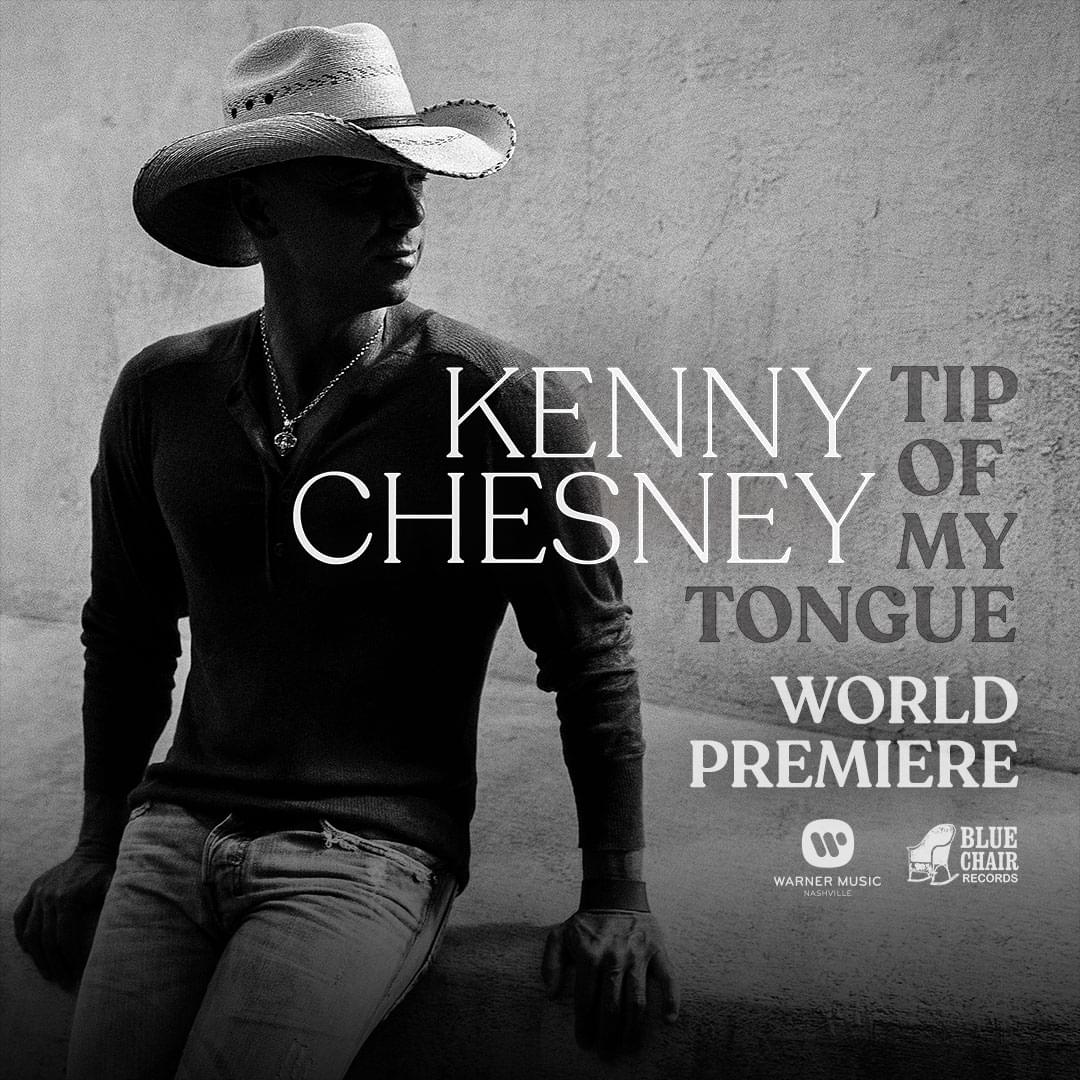 "LISTEN: Kenny Chesney ""Tip Of My Tongue"""
