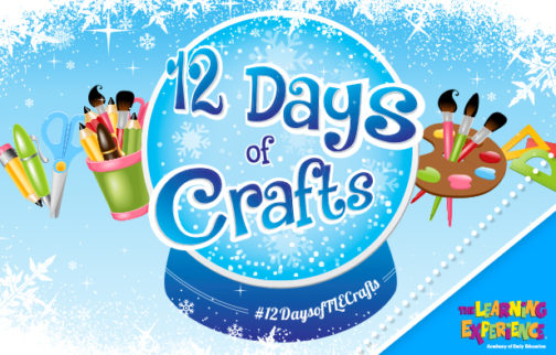 The Learning Experience Presents: 12 Days of Crafts