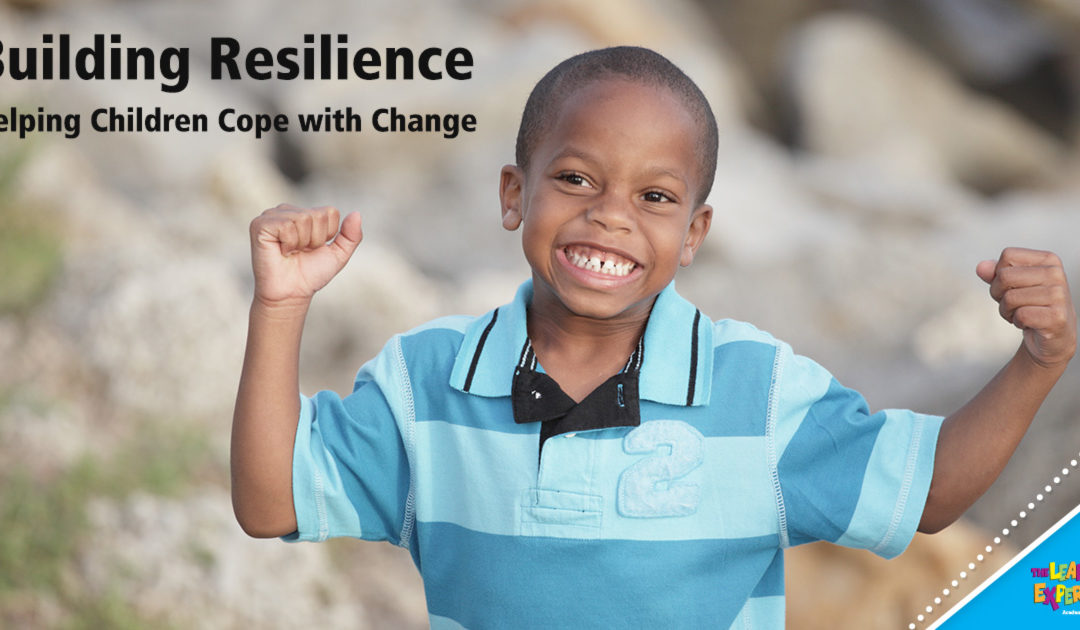 Building Resilience – Helping Children Cope with Change