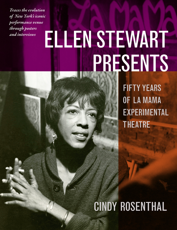 The cover of Cindy Rosenthal's new book, Ellen Stewart Presents: Fifty Years of La MaMa Experimental Theatre.