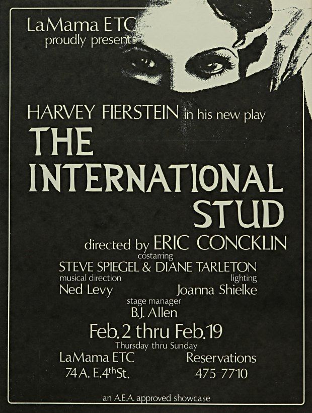 The International Stud, the first play of Harvey Fierstein's Torch Song Trilogy, made its world premiere at La MaMa in 1978.
