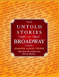 cover artwork for The Untold Stories of Broadway by Jennifer Ashley Tepper.