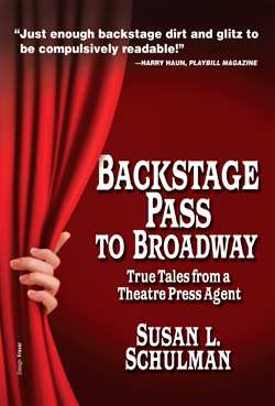 Cover art for Susan Schulman's Backstage Pass to Broadway.