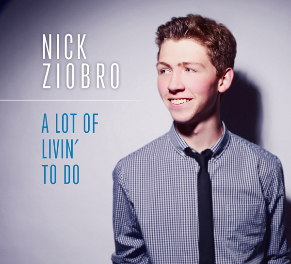 Cover art for Nick Ziobro's debut album, A Lot of Livin' to Do, which will be released on May 20.