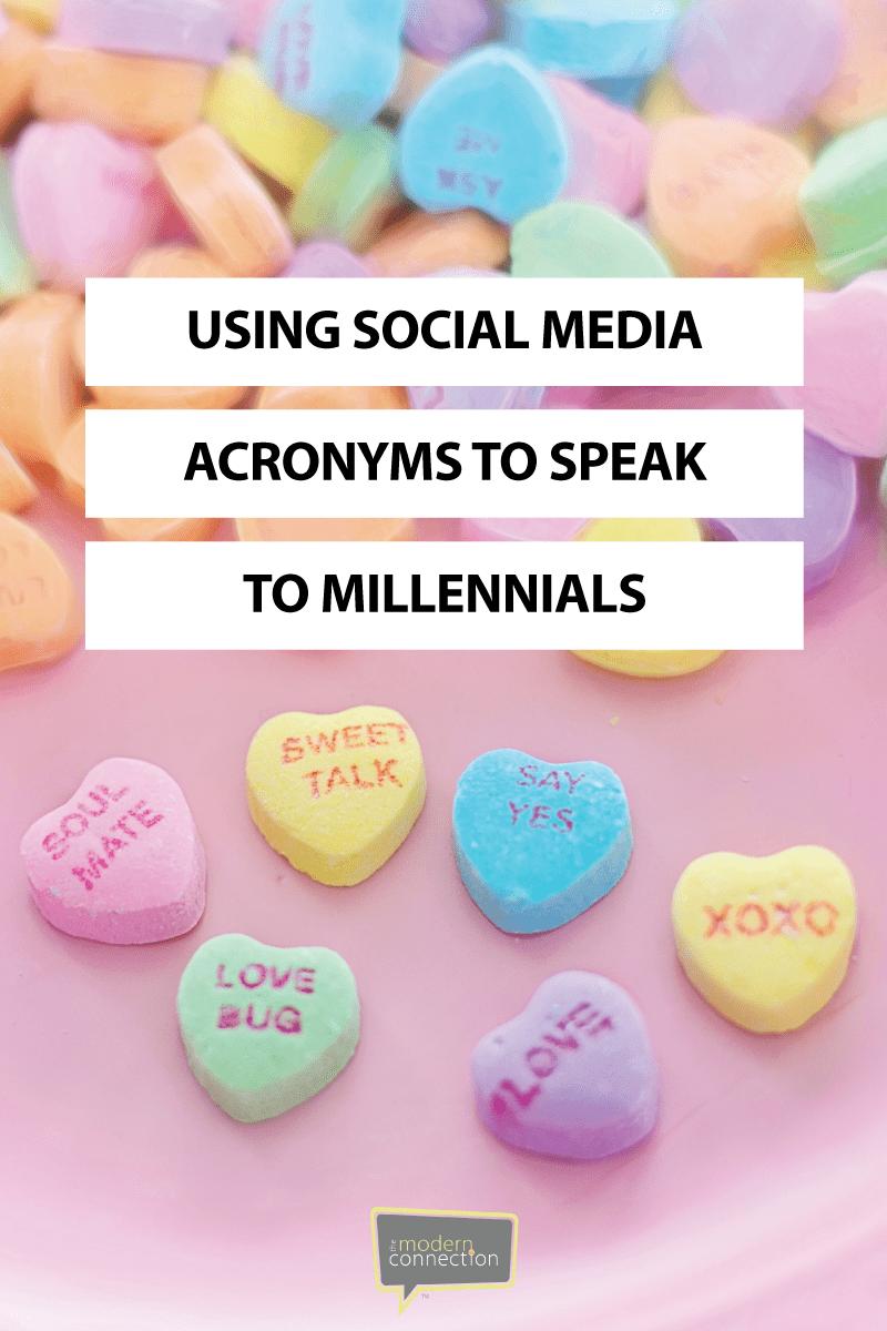 Using Social Media Acronyms to Speak to Millennials