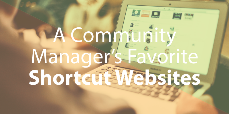 A Community Manager's Favorite Shortcut Websites