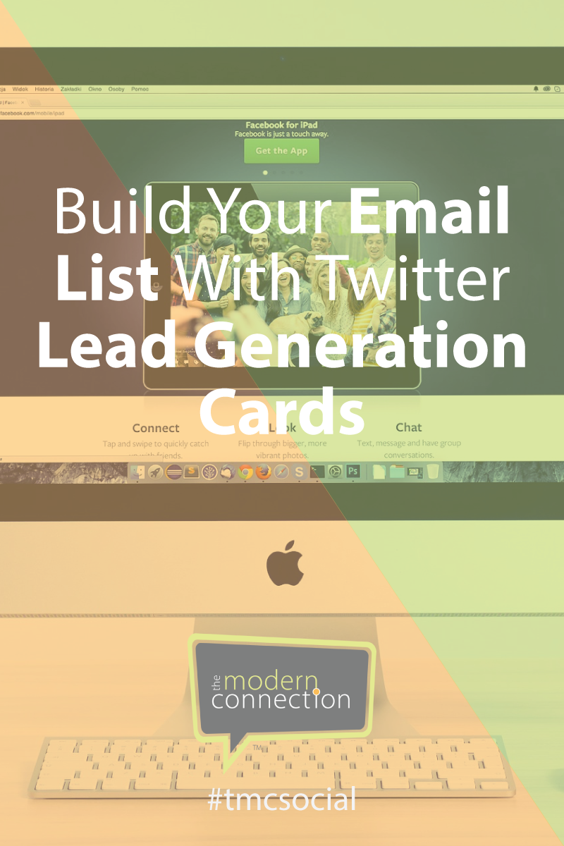 Build Your Email List With Twitter Lead Generation Cards