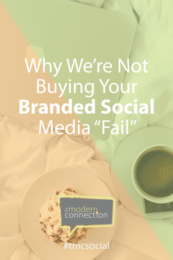 "Why We're Not Buying Your Branded Social Media ""Fail"""