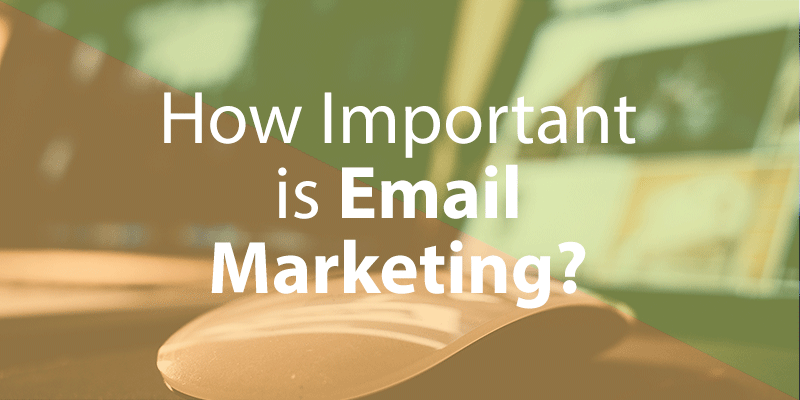 How Important is Email Marketing?