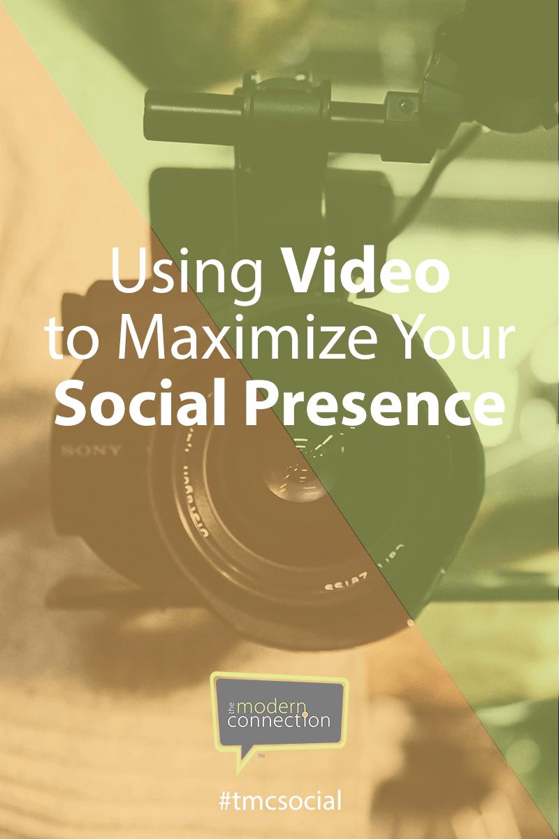 Using Videos to Maximize your Social Presence