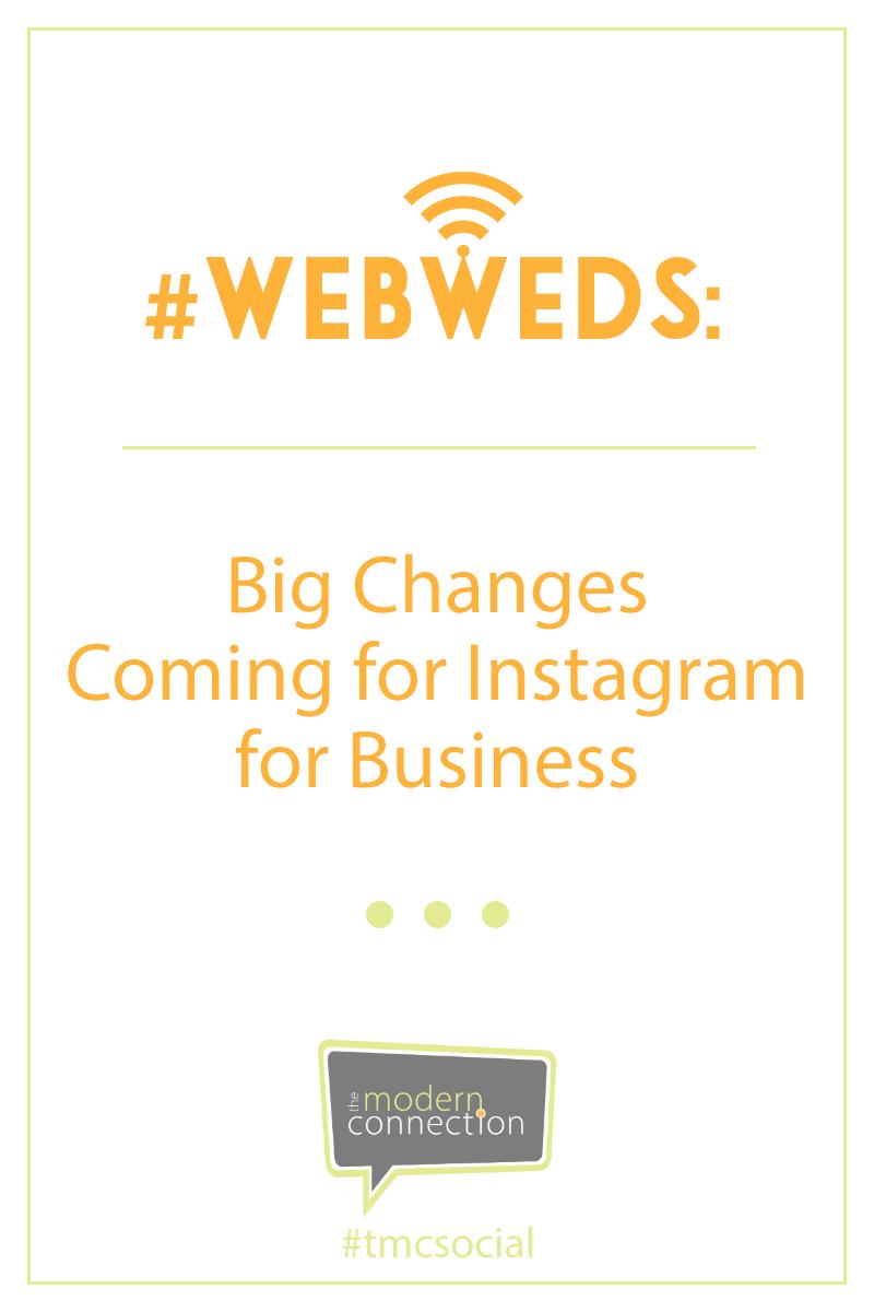 #WebWeds: Big Changes Coming for Instagram for Business