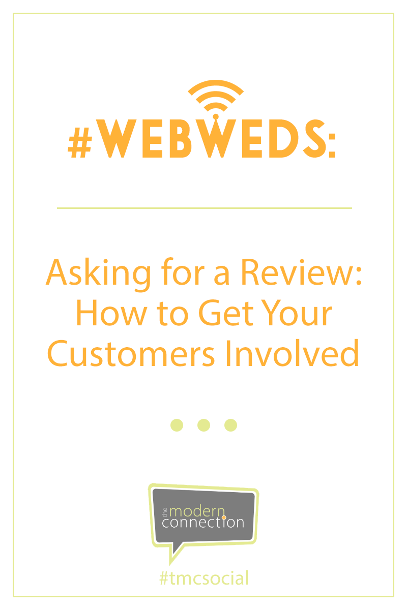 #WebWeds: Asking for a Review: How to Get Your Customers Involved