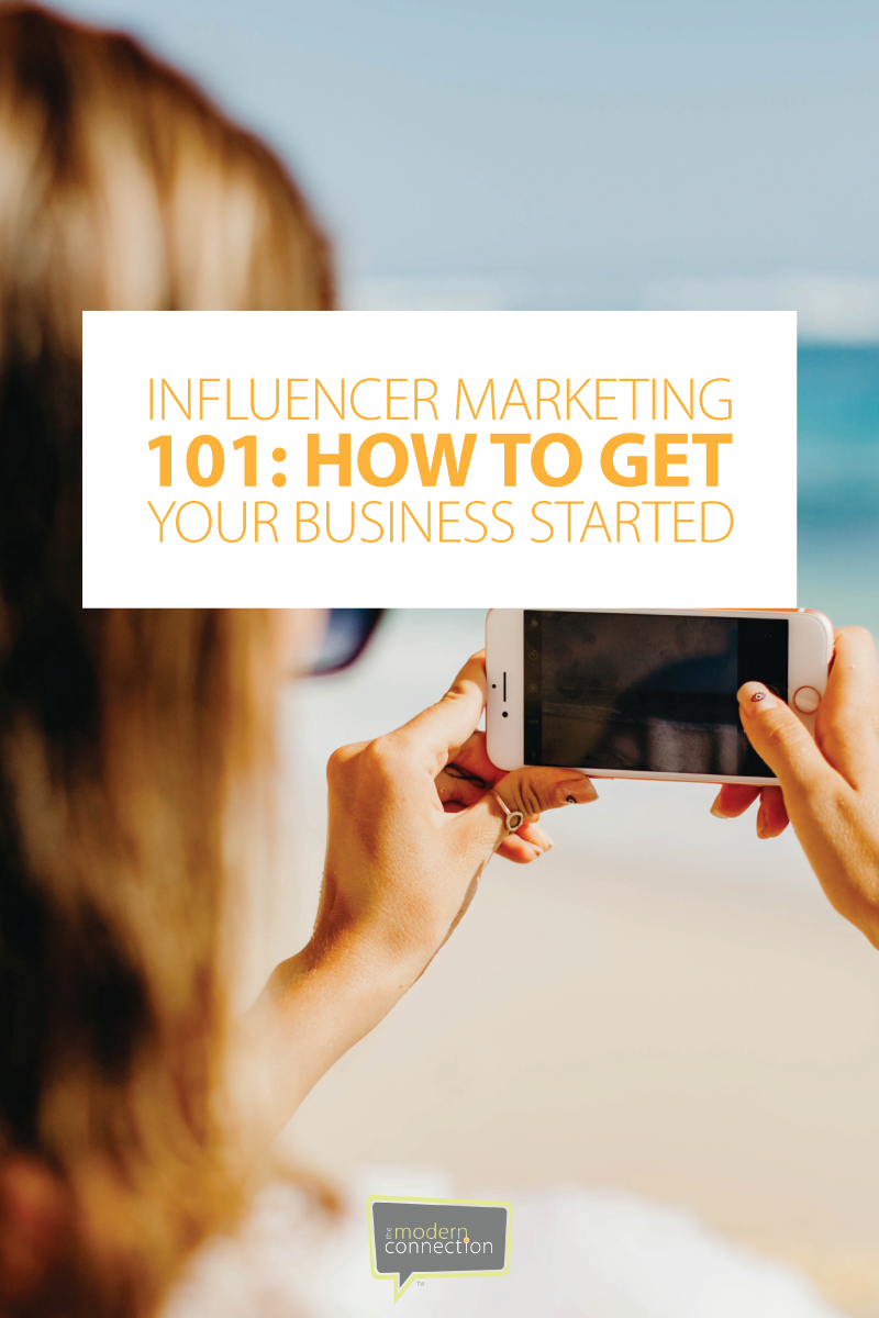 Influencer Marketing 101: How to Get Your Business Started