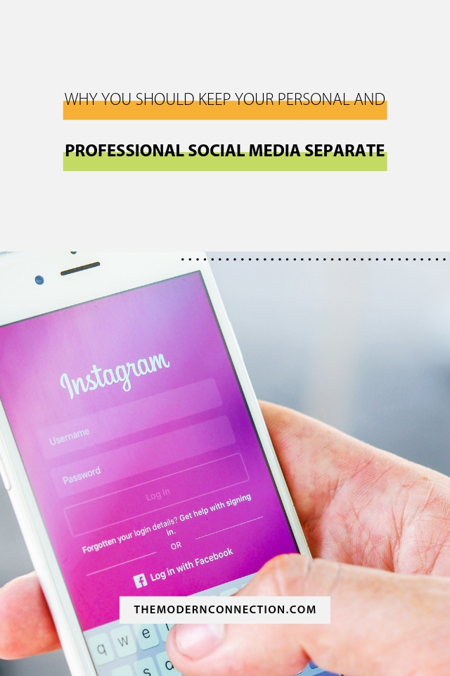The Modern Connection Why You Should Keep Your Personal and Professional Social Media Separate