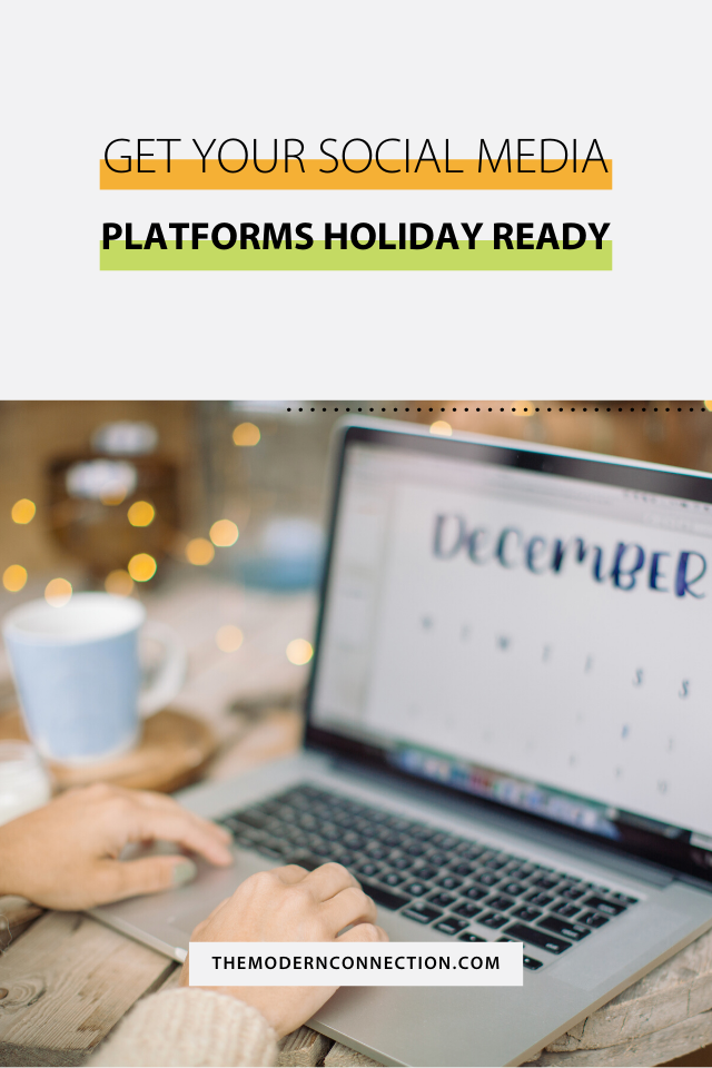 Get Your Social Media Platforms Holiday Ready The Modern Connection