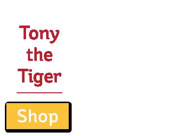Tony the Tiger!  - Shop Now